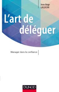 L'art de déléguer - Jean-Ange Lallican