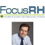 Nouvelle tribune du Dr Philippe Rodet sur Focus RH