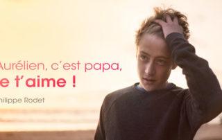 Le Docteur Philippe Rodet publie le 3 mai prochain son nouveau roman : Aurélien, c'est papa, je t'aime, !