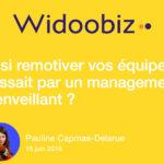 Widoobiz vous donne les clés du management bienveillant !