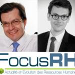 Nouvelle tribune pour Focus RH du Dr Philippe Rodet et d'Aurélien Savouré