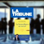 La Tribune publie un article sur La bienveillance au travail