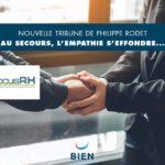 Au secours, l'empathie s'effondre… Nouvelle tribune du docteur Philippe Rodet