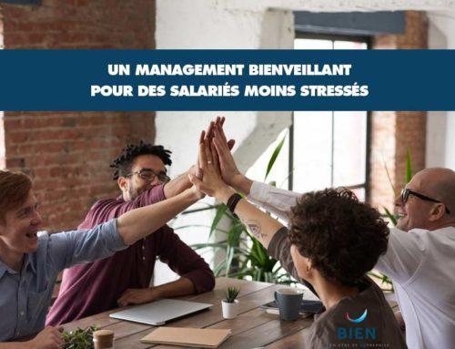 Un management bienveillant pour des salariés moins stressés